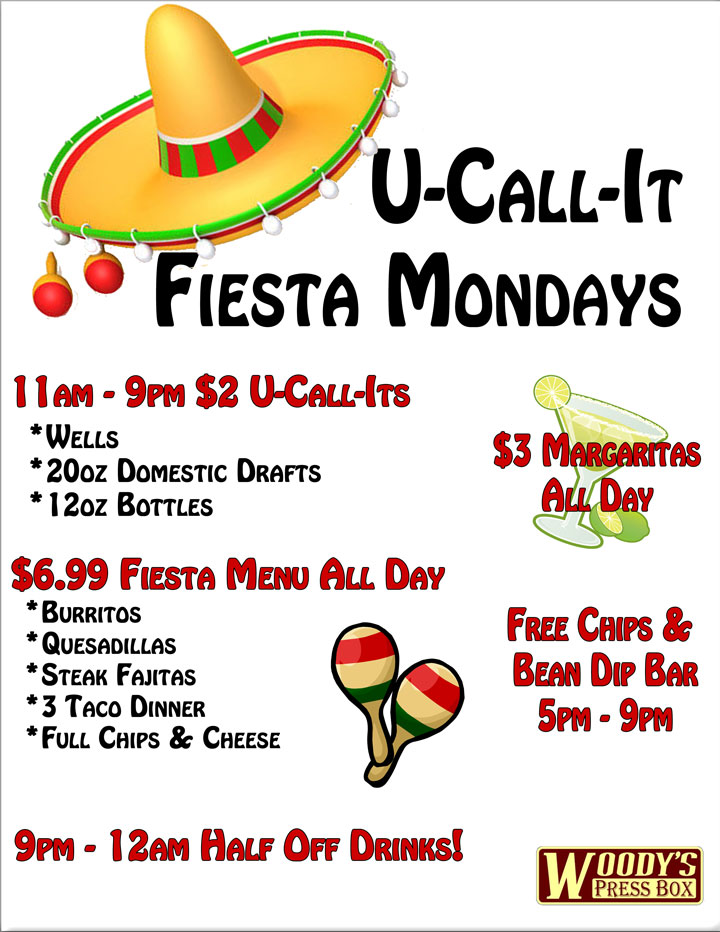 Woody's You Call It Fiesta Mondays
